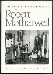 The collected writings of Robert Motherwell.: Motherwell, Robert: