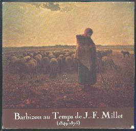Barbizon au temps de J.-F. Millet (1849-1875).