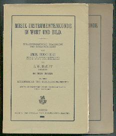 Musik-Instrumentenkunde in Wort und Bild.: Teuchert, Emil und E. W. Haupt: