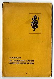 Der Zusammenhang zwischen Schrift und Kultur in China.: Hackmann, Heinrich: