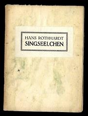 Singseelchen.: Rothhardt, Hans: