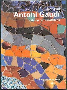 Anton Gaudi 1852-1926.