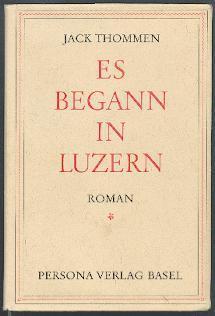 Es begann in Luzern.: Thommen, Jack: