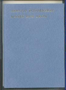 Moses und Aron.: Schönberg, Arnold: