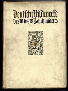 Deutsche Bildwerke des 10. bis 18. Jahrhunderts.: Baum, Julius: