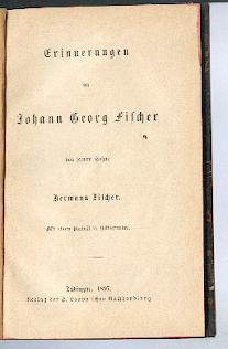 Erinnerungen an Johann Georg Fischer.: Fischer, Hermann: