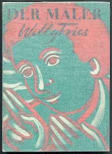 Der Maler Willy Fries.: Dietrich, Kurt (Hrsg. und Einl.):