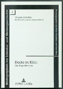 Dada in Köln.: Schäfer, Jörgen und Angela Merte: