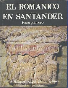 El Románico en Santander.: Guinea, Miguel Angel Garcia: