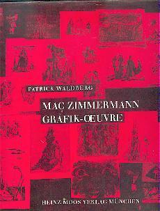 Mac Zimmermann. Grafik-Oeuvre.: Waldberg, Patrick: