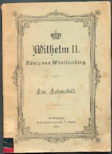 Wilhelm II. König von Württemberg.