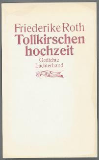 Tollkirschenhochzeit.: Roth, Friederike:
