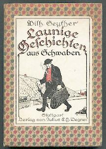Launige Geschichten aus Schwaben.: Seyther, Wilhelm: