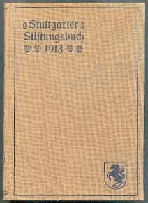 Stuttgarter Stiftungen aus den Jahren 1350 bis 1911.