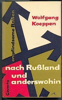 Nach Rußland und anderswohin.: Koeppen, Wolfgang:
