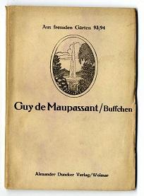 Buffchen.: Maupassant, Guy de: