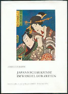 Japans Schaukunst im Wandel der Zeiten.: Barth, Johannes: