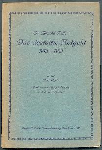 Das deutsche Notgeld 1915-1921.: Keller, Arnold:
