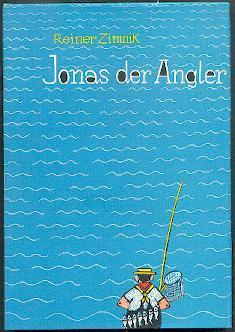 Jonas der Angler.: Zimnik, Reiner: