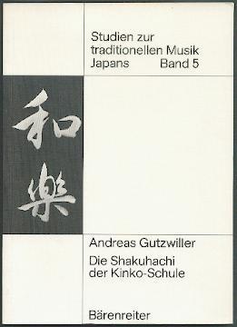 Die Sakuhachi der Kinko-Schule.: Gutzwiller, Andreas: