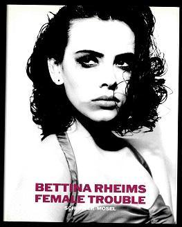 Female trouble.: Rheims, Bettina: