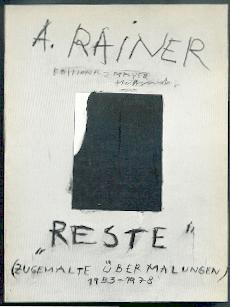 Reste - Remnants.: Rainer, Arnulf: