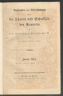 Nachrichten und Betrachtungen über Thaten und Schicksale der Reuterei in den Feldzügen ...