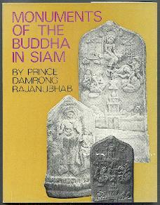 Monuments of the Buddha in Siam.: Rajanubhab, Prince Damrong: