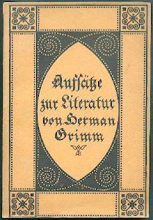 Aufsätze zur Literatur.: Grimm, Hermann: