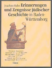 Erinnerungen und Zeugnisse jüdischer Geschichte in Baden-Württemberg.: Hahn, Joachim: