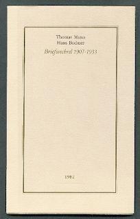 Briefwechsel 1907-1933.: Mann, Thomas und Hans Bodmer: