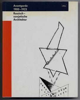 Avatgarde 1900-1923. Russisch-sowjetische Architektur.