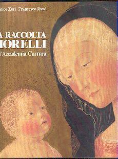 La raccolta Morelli nell` Accademia Carrara.: Zeri, Federico und Francesco Rossi: