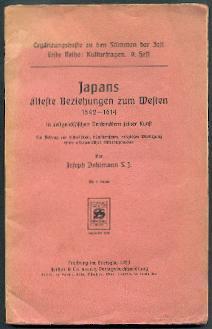 Japans älteste Beziehung zum Westen 1542-1614 in zeitgenössischen Denkmälern seiner ...