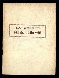 Mit dem Silberstift.: Rothhardt, Hans: