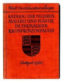 Katalog der neueren Malerei und Plastik im ehemaligen Kronprinzenpalais [Stuttgart].