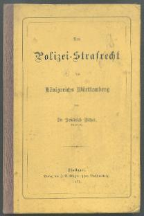 Das Polizei-Strafrecht des Königreichs Württemberg.: Bitzer, Friedrich: