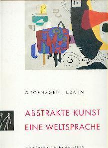 Abstrakte Kunst eine Weltsprache.: Poensgen, Georg und Leopold Zahn: