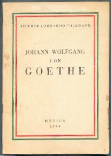 Johan Wolfgang von Goethe.: Lombardo Toledano, Vincente: