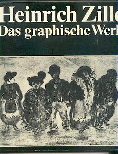 Das graphische Werk.: Zille, Heinrich: