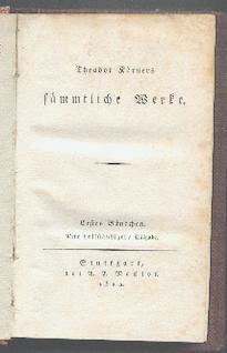 Theodor Körners sämmtliche Werke.: Körner, Theodor: