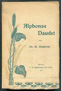 Alphonse Daudet, sein Leben und seine Werke.: Diederich, Benno: