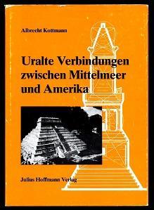 Uralte Verbindungen zwischen Mittelmeer und Amerika.: Kottmann, Albrecht: