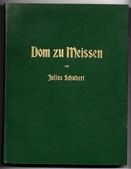 Dom zu Meissen.: Schubert, Julius: