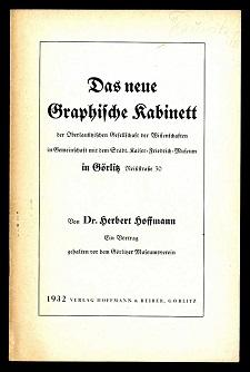 Das neue Graphische Kabinett der Oberlausitzischen Gesellschaft der Wissenschaften in Gemeinschaft ...