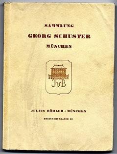 Sammlung Georg Schuster, München.