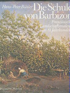 Die Schule von Barbizon.: Bühler, Hans-Peter: