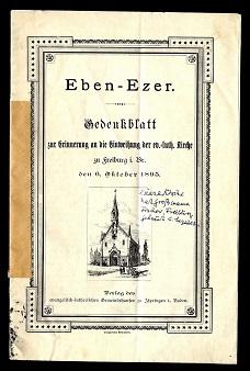 Eben-Ezer. Gedenkblatt zur Erinnerung an die Einweihung der ev.-luth. Kirche zu Freiburg i. B., den...