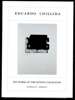 Eduardo Chillida. His work in the Würth Collection.