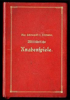 Militärische Knabenspiele.: Schönowsky von Schönwies, Max: